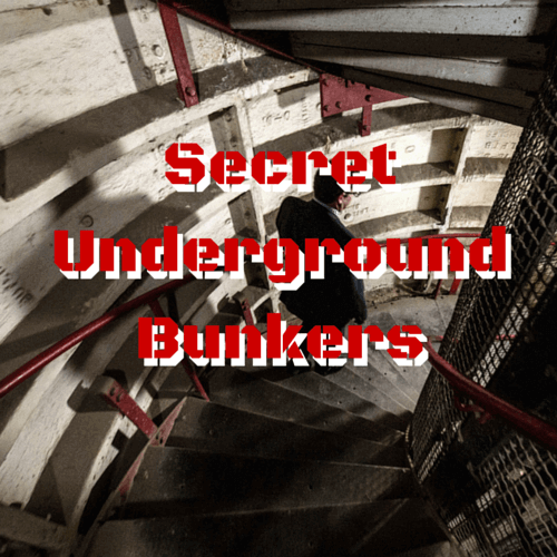 Secret Underground Bunkers