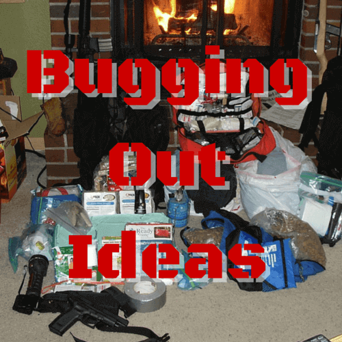 A Few Bugging Out Ideas You May Not Have Thought Of